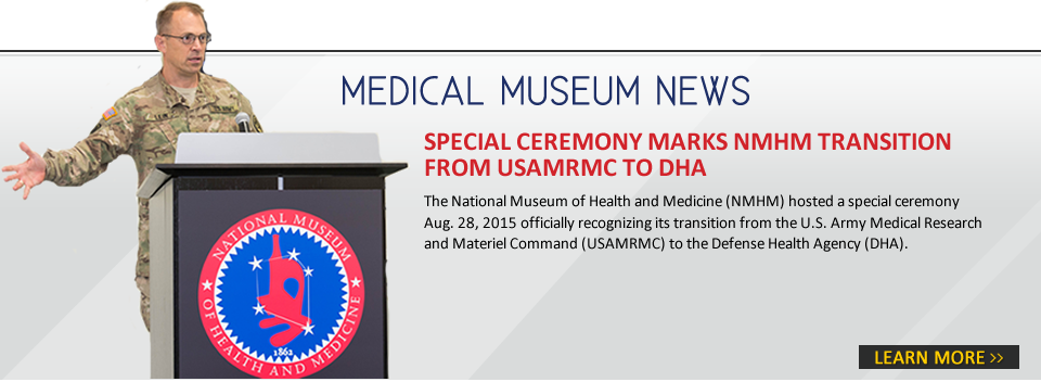 Special ceremony marks NMHM transition from USAMRMC to DHA